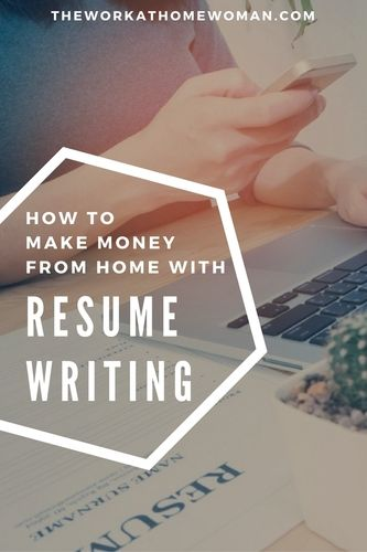 How to Make Money From Home with Resume Writing Resume writing as