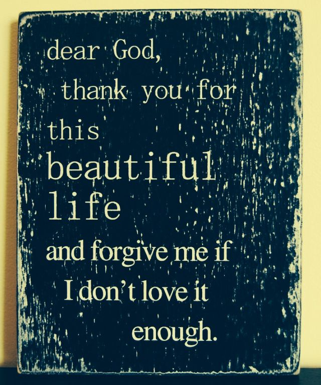 So true. God please forgive me for wanting to want something I don't have I'm sorry but please forgive me and except me