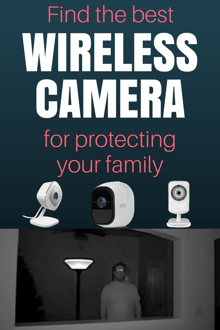 Protect Your Family With A Wireless Camera These Don T Require Any Monthly Fees And Security Cameras For Home Home Security Systems Wireless Security Cameras