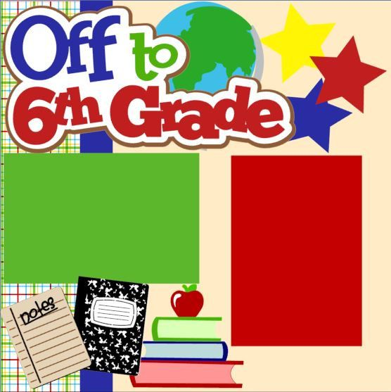 Scrapbook Page Kit First Day of 6th (Sixth) Grade