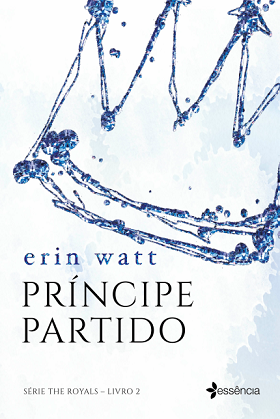 Príncipe Partido, Vol. 02 - Série The Royals [Erin Watt
