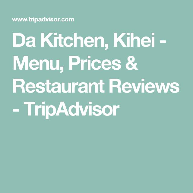 Da Kitchen Kihei Menu Prices Restaurant Reviews Tripadvisor
