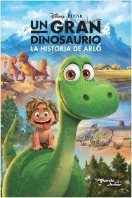 Un Gran Dinosaurio La Historia De Arlo Planeta De Libros Un Gran Dinosaurio The Good Dinosaur Dinosaurios Pelicula