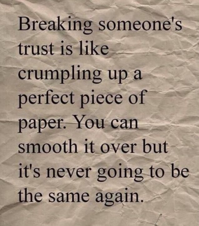 Breaking Someoneu0027s Trust Is Like A Wrinkled Piece Of Paper, You Canu0027t  Smooth Out.