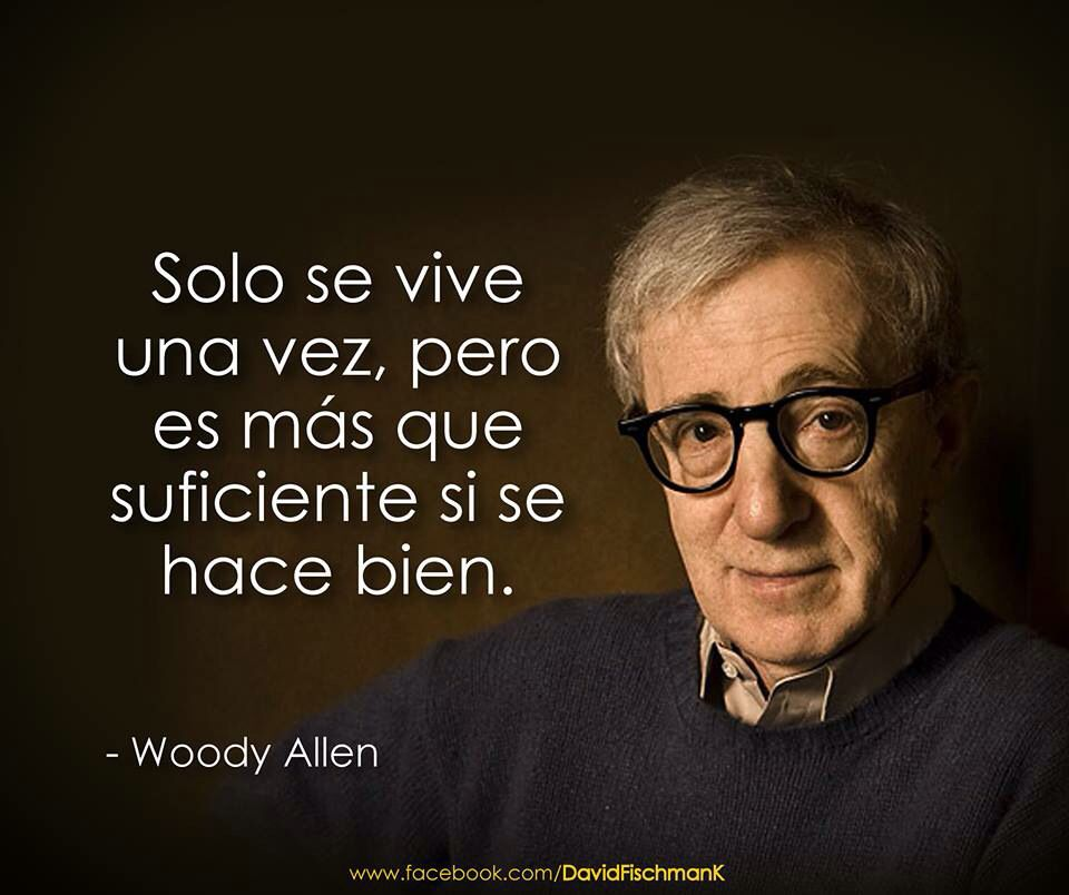 Frases Woody Allen Frases Y Oliverio Girondo