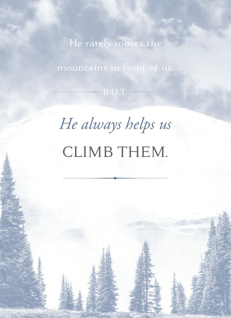 """The Savior's http://facebook.com/173301249409767 divine empathy is perfect, so He knows how to help us. He rarely moves the mountains in front of us, but He always helps us climb them."" –Sheri Dew http://pinterest.com/pin/24066179230749448 (from her book 'Amazed by Grace')"