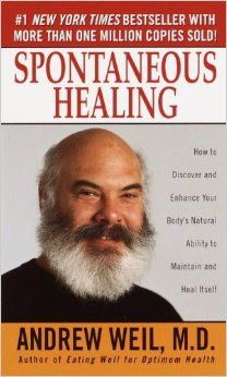 spontaneous healing andrew weil - Google Search | books: read ...