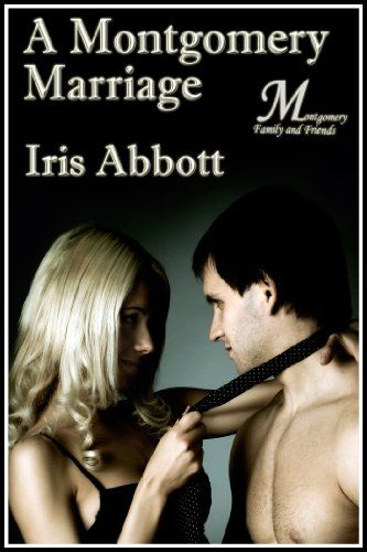 Get A Montgomery Marriage the 3rd book in The Montgomery Series FREE Today! #romance #freebies #series  http://itswritenow.com/18130/a-montgomery-marriage-montgomery-family-and-friends/