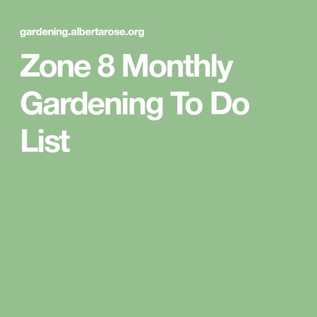 Zone 8 Monthly Gardening To Do List
