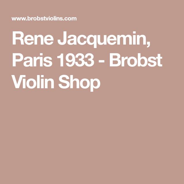 Rene Jacquemin, Paris 1933 - Brobst Violin Shop   Cello   Violin