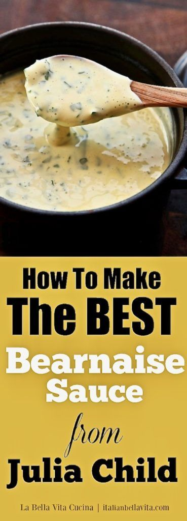 How To Make the Best Bearnaise Sauce from Julia Child  La Bella Vita Cucina