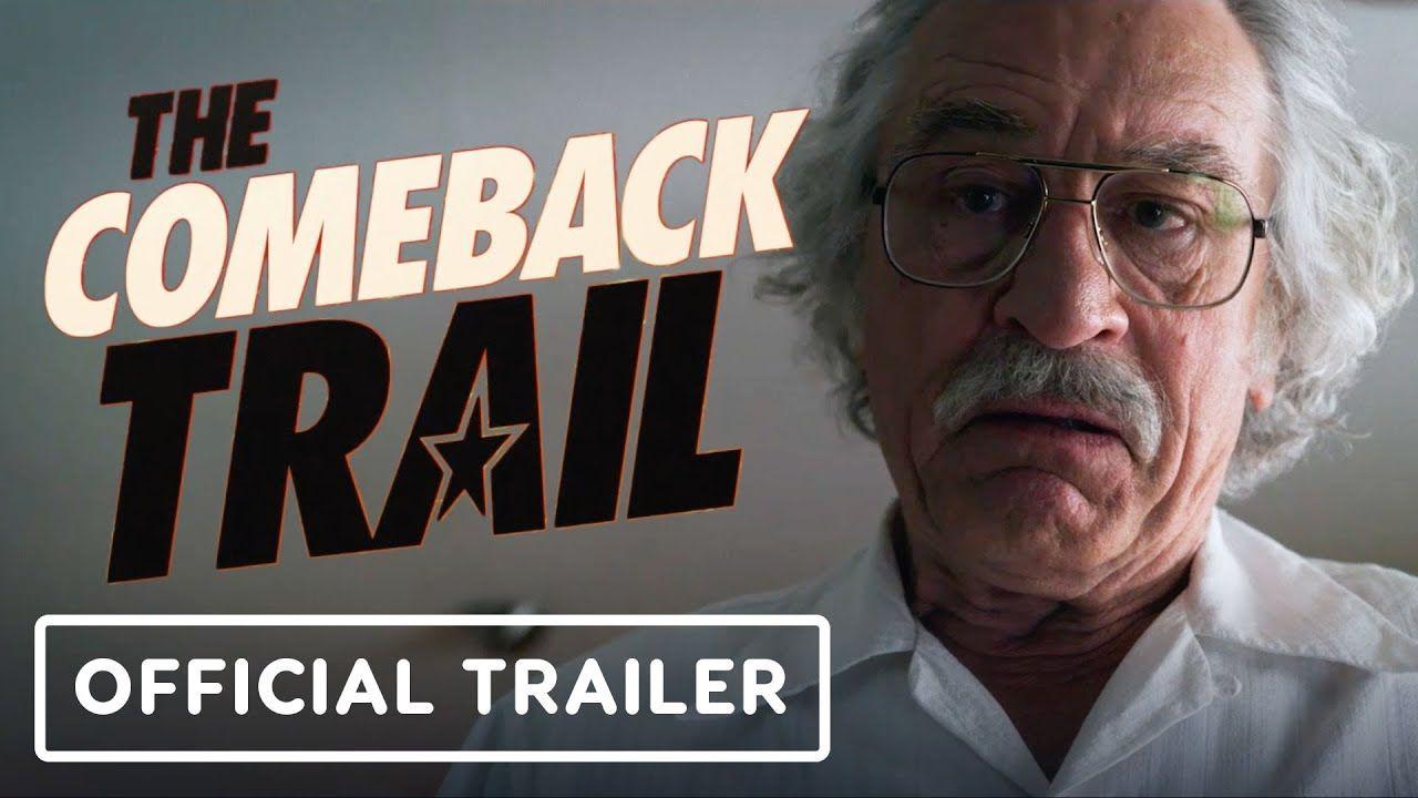 The Comeback Trail Official Trailer 2020 Robert De Niro Morgan Free