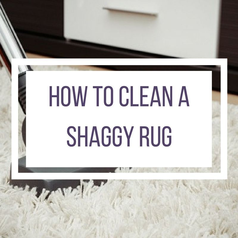 The Best Ways To Clean And Care For Your Shaggy Rug, Care