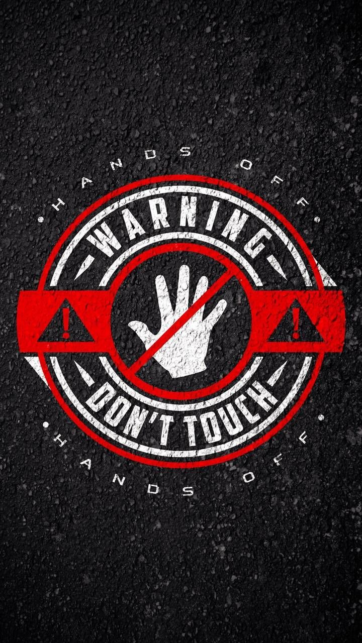 WARNING Do Not Touch - IPhone Wallpapers