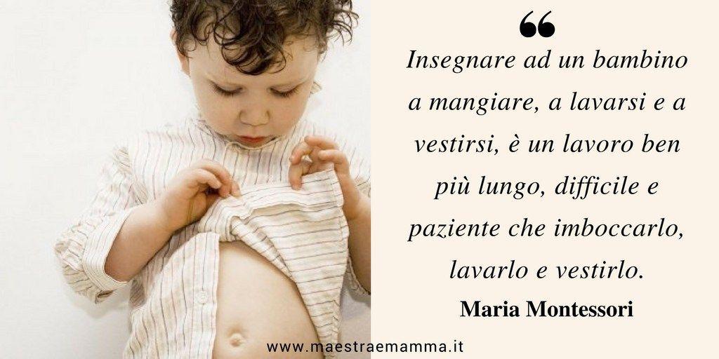 Citazione Di Maria Montessori Sull Autonomia Maria Montessori