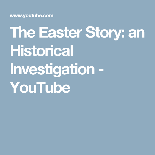 The Easter Story: an Historical Investigation - YouTube