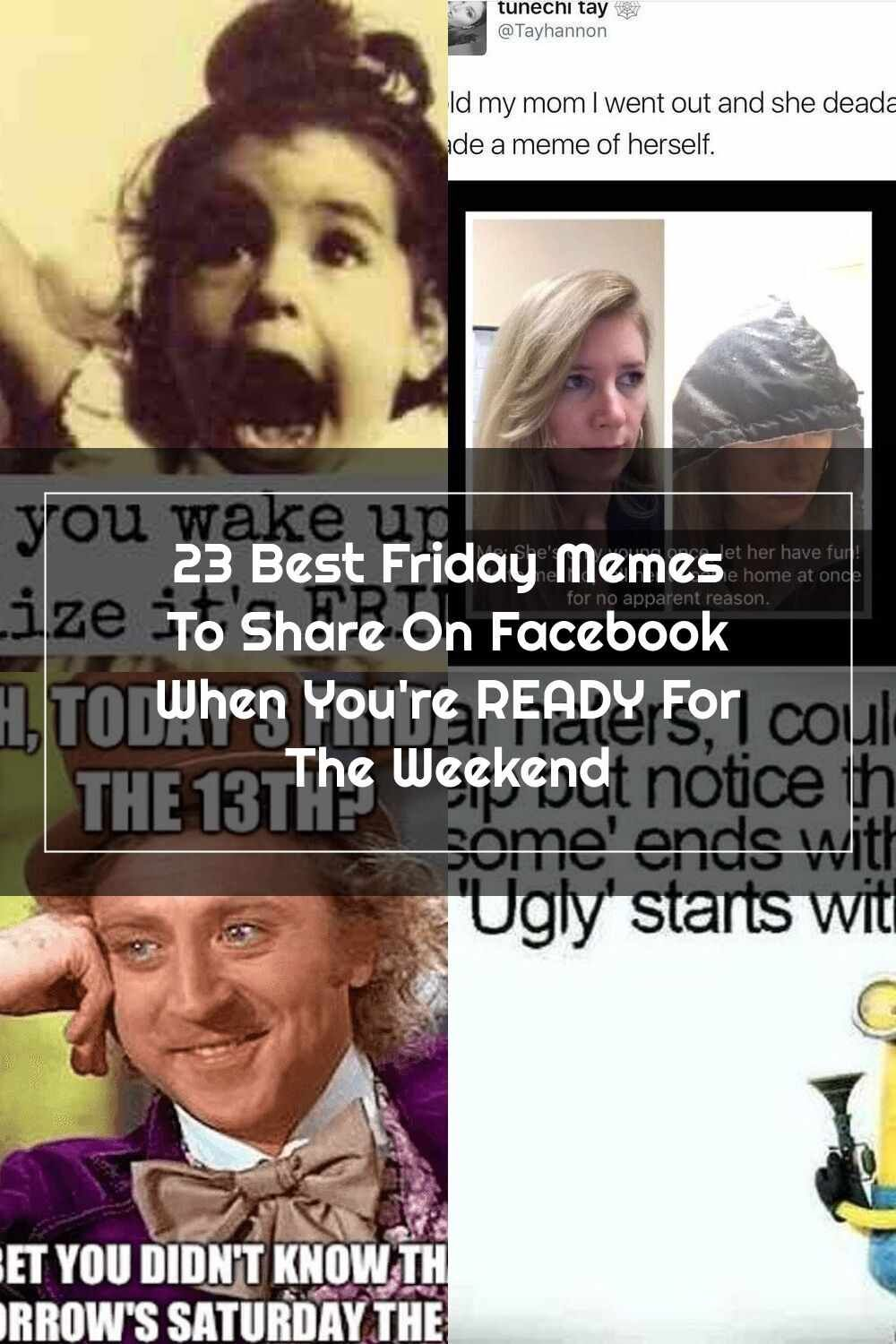 Funny Friday 23 Best Friday Memes To Share On Facebook When You Re Ready For The Weekend