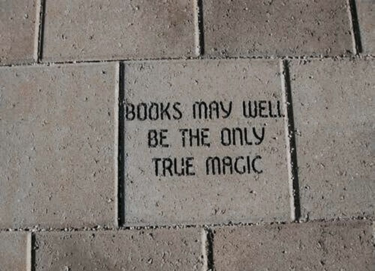 Books May Well Be The Only True Magic/ney Ney.