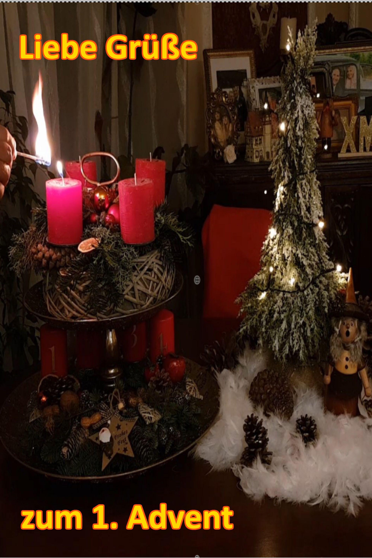 Liebe Grüße zum 1. Advent Ein Gruß zum Ersten Advent für Dich Adventsgrüße für Euch #1adventbilder