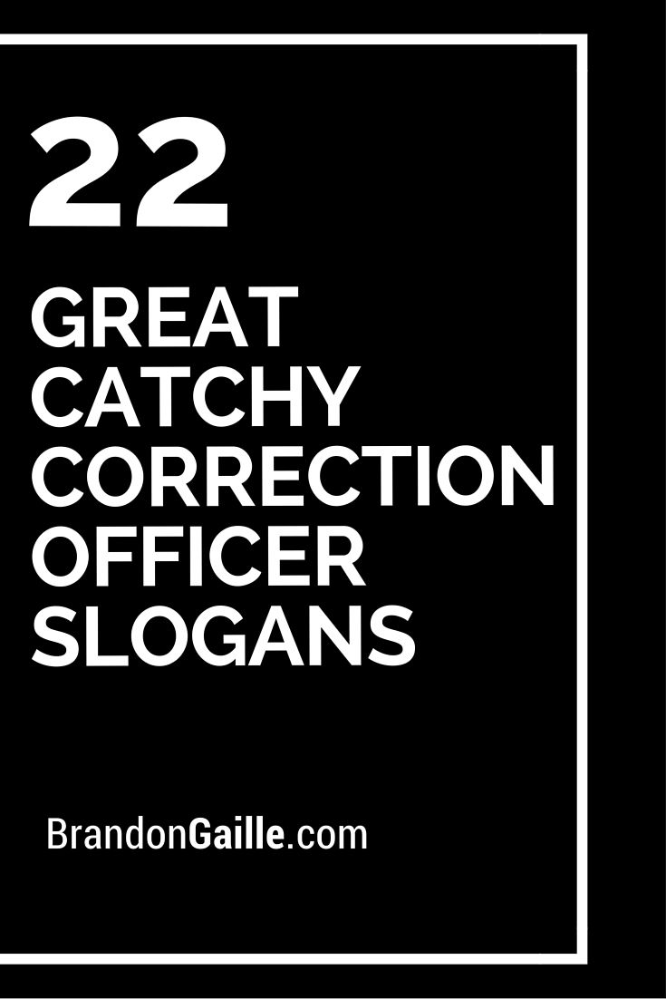 22 Great Catchy Correction Officer Slogans | Quotes and Humour