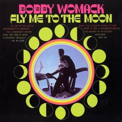 Fly Me To The Moon Bobby Womack Bobby Womack Bobby Lp Vinyl