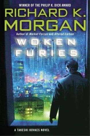 Woken Furies Takeshi Kovacs 3 Fiction Books Novels Science Fiction Books