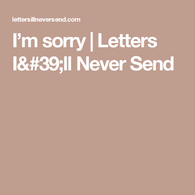 IM Sorry  Letters ILl Never Send  Depressed