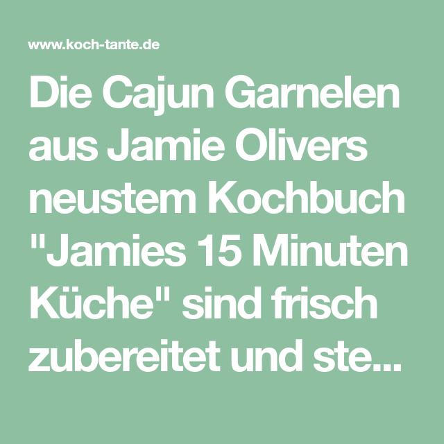 Die Cajun Garnelen aus Jamie Olivers neustem Kochbuch ...