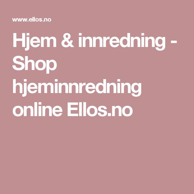 Hjem & innredning - Shop hjeminnredning online Ellos.no