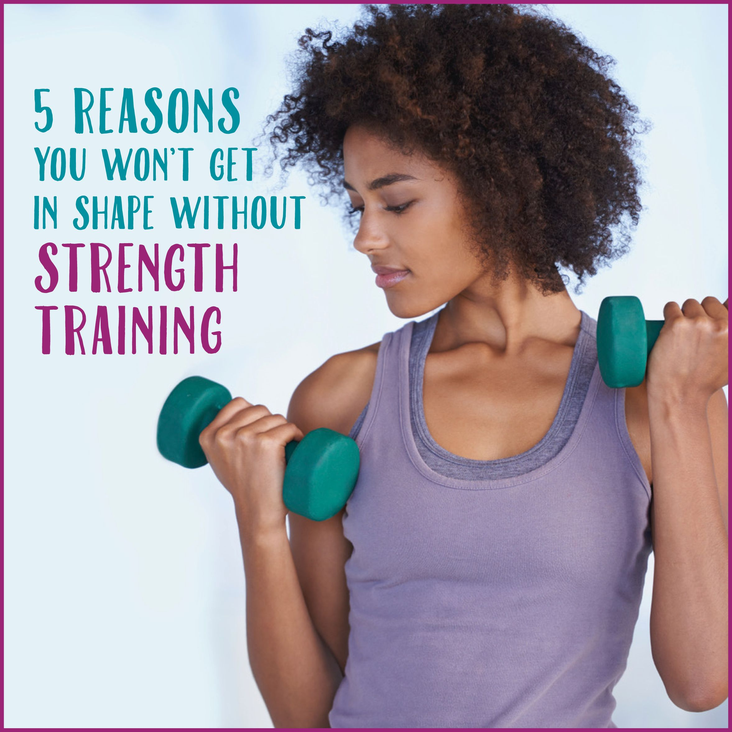 5 Reasons You Won't Get In Shape Without Strength