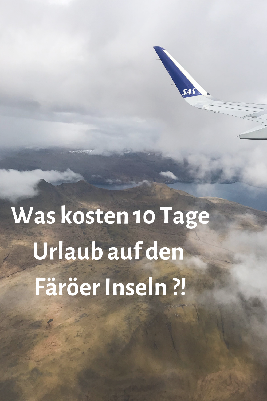 Uberblick Was Kosten 10 Tage Urlaub Auf Den Faroer Inseln Faroer Inseln Insel Urlaub Urlaub