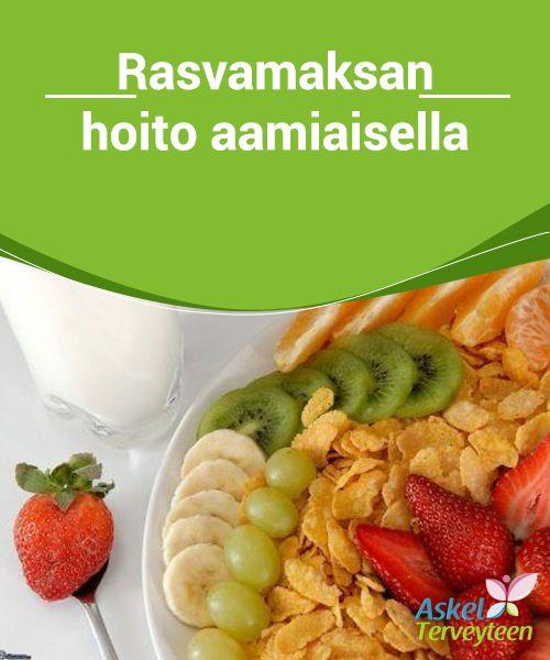 Rasvamaksan hoito aamiaisella   #Elämäntapamuutokset todella kannattavat #rasvamaksasta kärsivien kohdalla, sillä tällä tavoin saa paremman terveyden ja #elämänlaadun.  #Luontaishoidot
