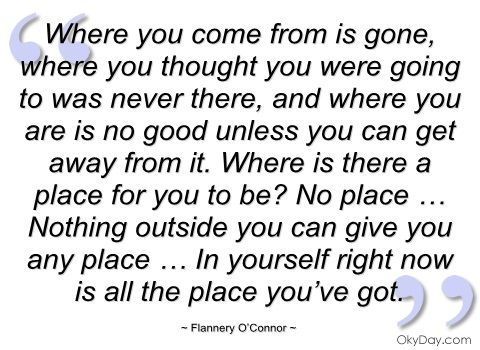where you come from is gone flannery o connor quotes and  flannery o connor essay where you come from is gone flannery o connor quotes and