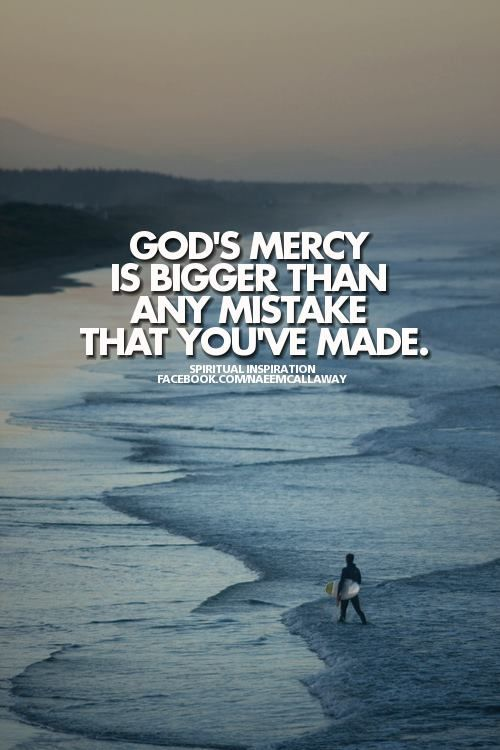 God's Mercy Thoughts Pinterest God Faith And Quotes Best Gods Mercy Quotes