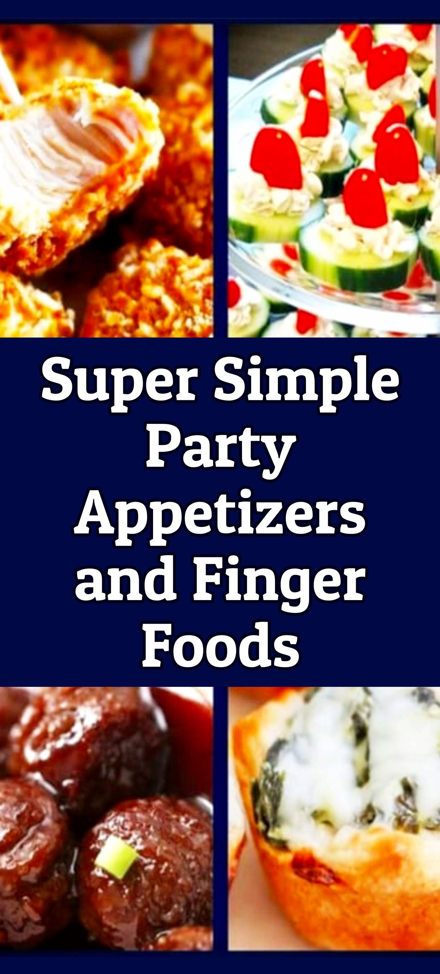 Super Simple Party Appetizers and Finger Foods