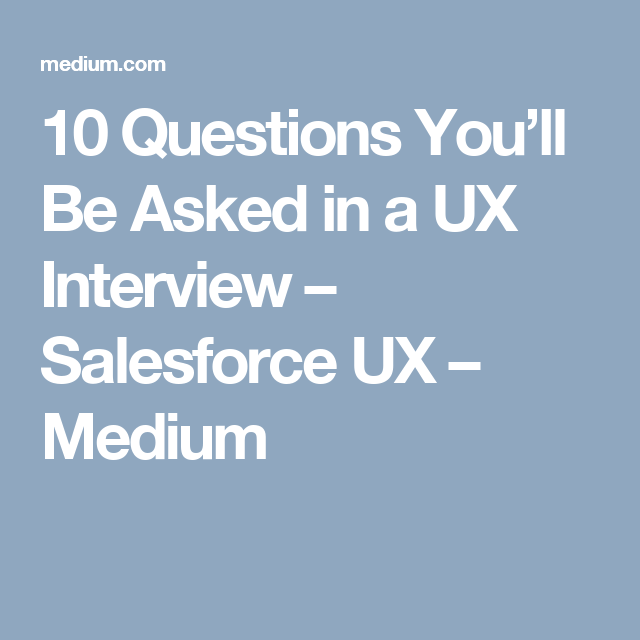 10 Questions You\'ll Be Asked in a UX Interview | User experience and ...