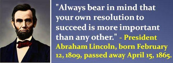President Abraham Lincoln Born February 12 1809 Passed Away
