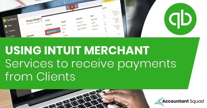 Intuit Merchant Services To Receive Payments From Clients
