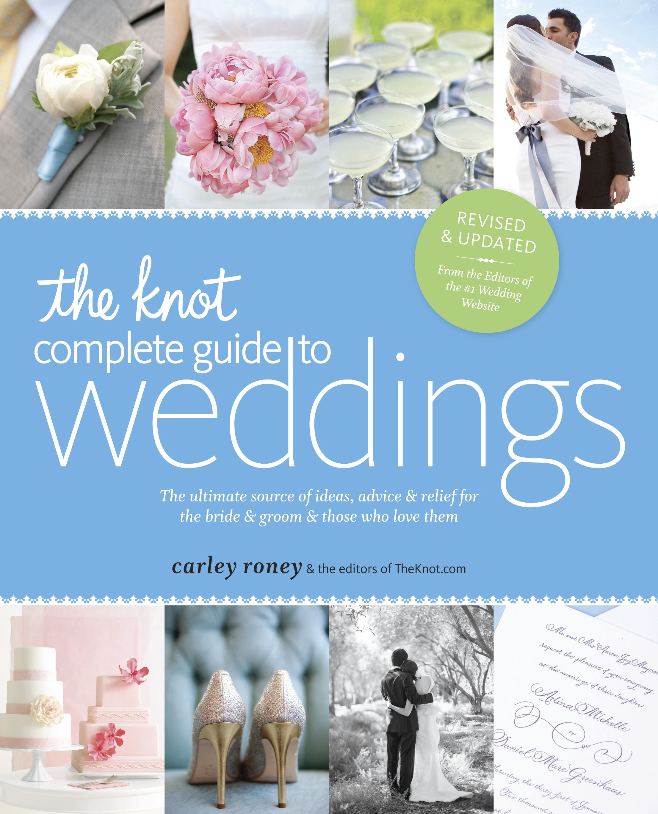 The Knot Complete Guide To Weddings By Carley Roney The