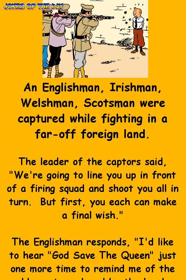 An Englishman, Irishman, Welshman, Scotsman were captured