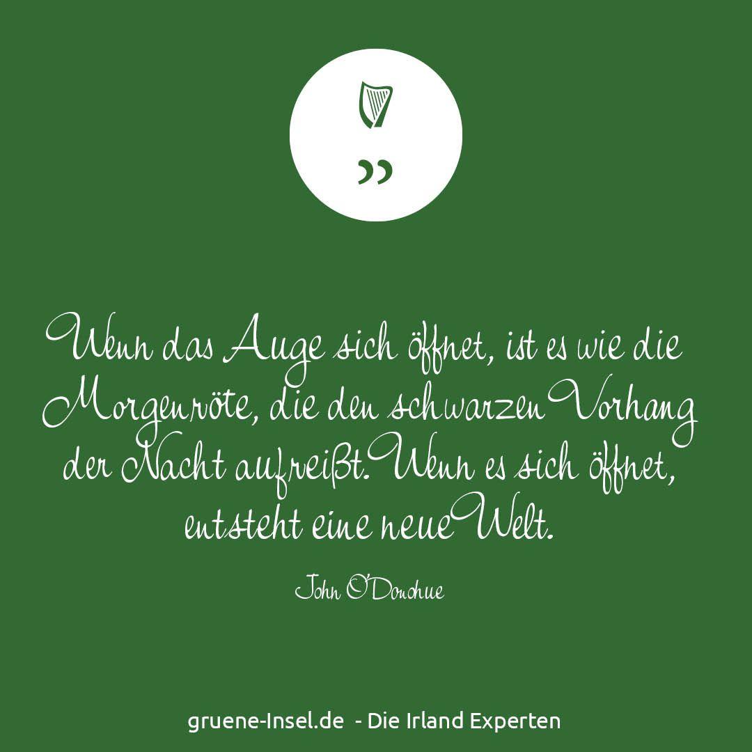 Eine Weisheit Von John O Donohue Irland Sinnspruch Irischessprichwort Weisheiten Irland Irische Segensspruche