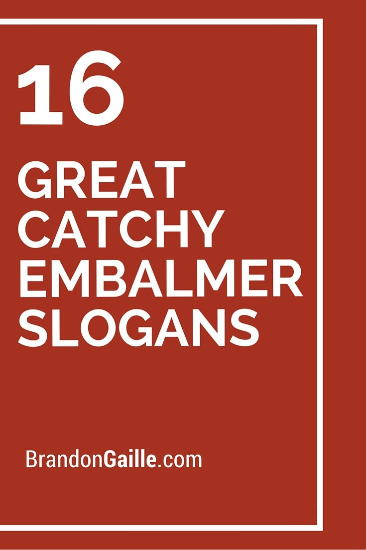 Great Catchy Embalmer Slogans
