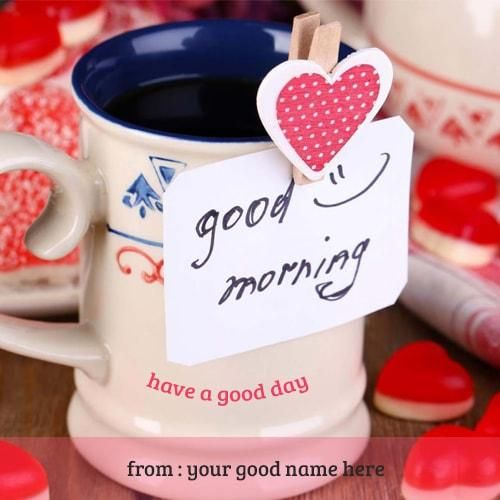 Cup Name Pictures For Good Morning Wishes Images Generate Name On