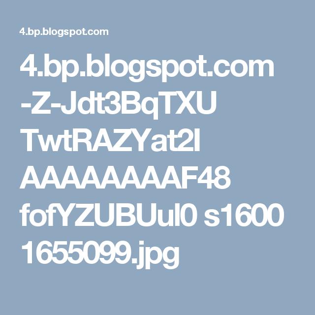 4.bp.blogspot.com -Z-Jdt3BqTXU TwtRAZYat2I AAAAAAAAF48 fofYZUBUul0 s1600 1655099.jpg