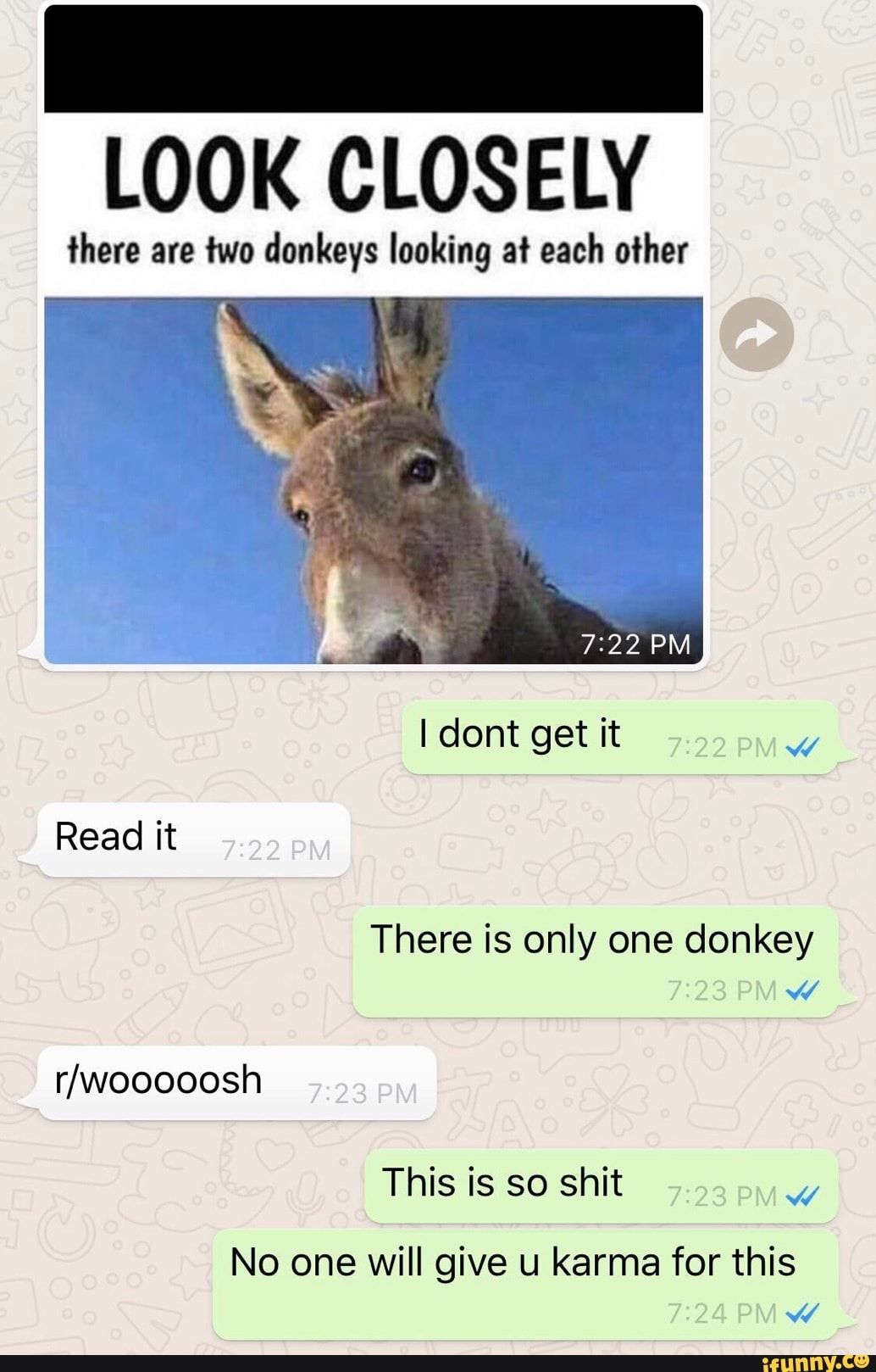 Look Closely There Are Two Donkeys Looking At Each Other