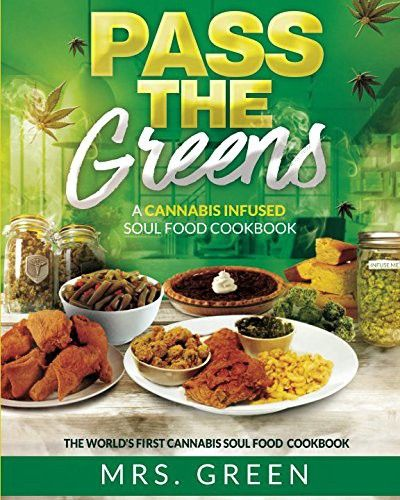 Pass the greens a cannabis infused soul food cookbook forumfinder Image collections