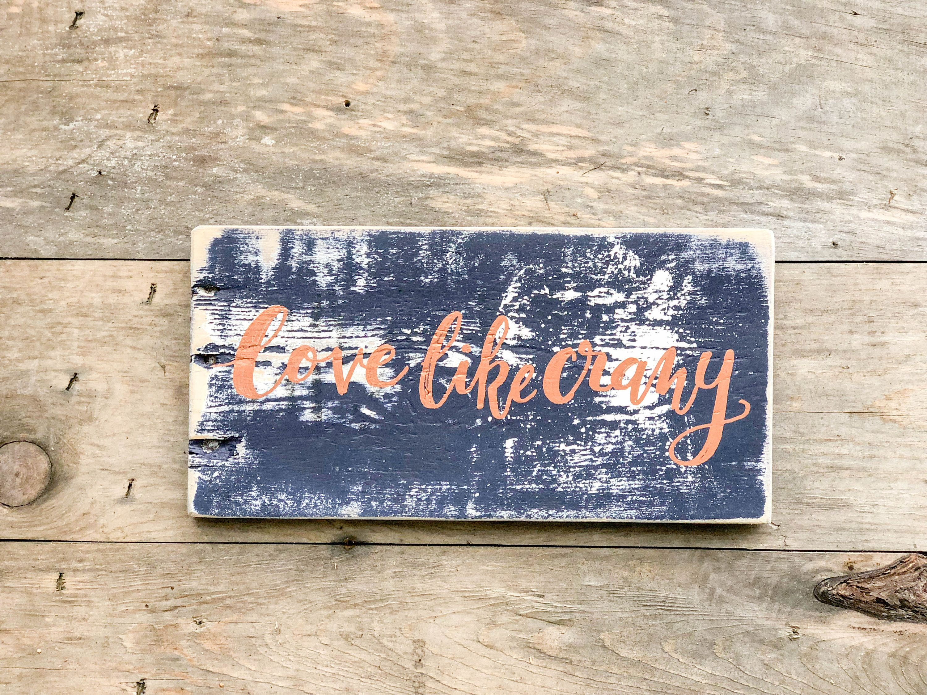 Love like crazy wood sign reclaimed wood sign rustic home decor