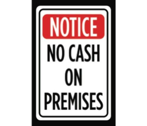 Notice No Cash On Premises Print Red Black White Print Caution