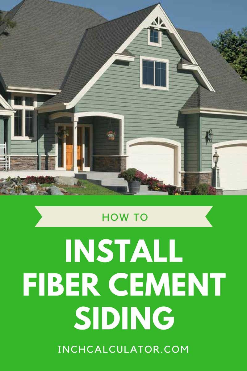 How To Install Fiber Cement Siding Inch Calculator Fiber Cement Siding Cement Board Siding Siding