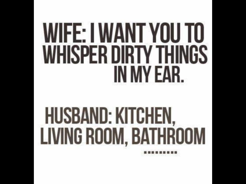 Dirty Funny Quotes Whisper Dirty Things In My Ear Posts And Quotes  Pinterest